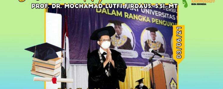 Selamat Atas Pengukuhan Guru Besar Universitas Bengkulu Fakultas Keguruan dan Ilmu Pendidikan Prof. Dr. Mochamad Lutfi Firdaus, S.si., MT. Dalam Sidang Terbuka Senat Universitas Bengkulu (Kamis, 3 Juni 2021)
